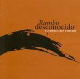 FLAMENCO JAZZ COMPANY - RUMBO DESCONOCIDO