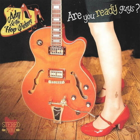 ADY & THE HOP PICKERS - ARE YOU READY GUYS?