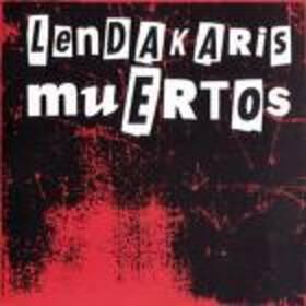 LENDAKARIS MUERTOS - LENDAKARIS MUERTOS