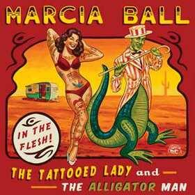 BALL, MARCIA - TATTOOED LADY AND THE ALLIGATOR MAN