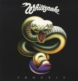WHITESNAKE - TROUBLE - 35TH ANNIVERSARY