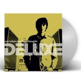 DELUXE - NOT WHAT YOU HAD THOUGHT -LTD SILVER-