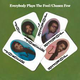 CHOSEN FEW - EVERYBODY PLAYS THE FOOL -HQ-