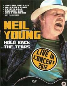 YOUNG, NEIL - HOLD BACK THE TEARS - LIVE 2012