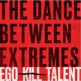 EGO KILL TALENT - DANCE BETWEEN EXTREMES -DIGI-