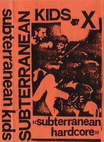 SUBTERRANEAN KIDS - SUBTERRANEAN HARDCORE