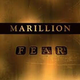 MARILLION - F E A R