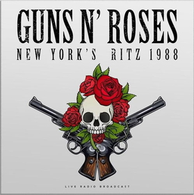 GUNS N' ROSES - LIVE AT NEW YORK´S RITZ 1988