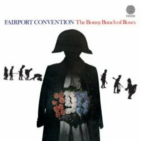 FAIRPORT CONVENTION - BONNY BUNCH OF ROSES
