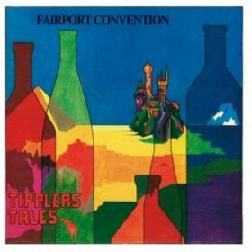 FAIRPORT CONVENTION - TIPPLER'S TALES