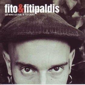 FITO Y FITIPALDIS - LO MAS LEJOS, A TU LADO