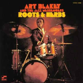 BLAKEY, ART - ROOTS AND HERBS -HQ-