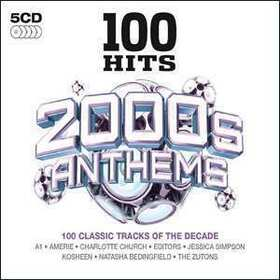 VARIOUS ARTISTS - 100 HITS - 2000S ANTHEMS