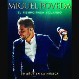 POVEDA, MIGUEL - EL TIEMPO PASA VOLANDO - 30 AÑOS