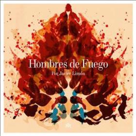 LIMON, JAVIER - HOMBRES DE FUEGO