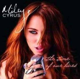 CYRUS, MILEY - TIME OF OUR LIVES
