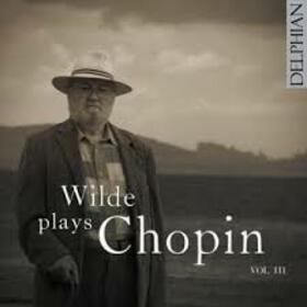 CHOPIN, FREDERIC - WILDE PLAYS CHOPIN VOL.3
