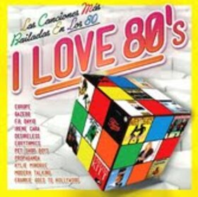 VARIOUS ARTISTS - I LOVE 80'S 2013