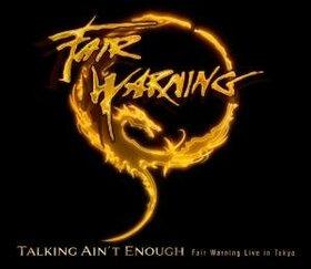 FAIR WARNING - TALKING AIN'T ENOUGH FAIR WARNING + DVD
