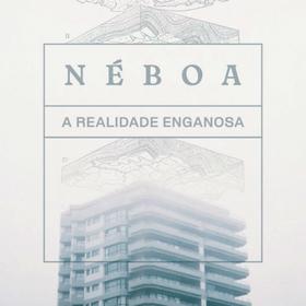 NEBOA - A REALIDADE ENGANOSA
