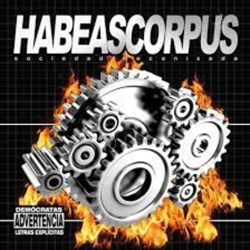 HABEAS CORPUS - SOCIEDAD MECANIZADA -HQ-
