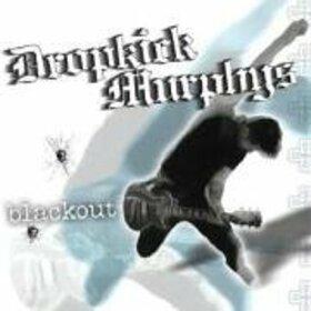 DROPKICK MURPHYS - BLACKOUT