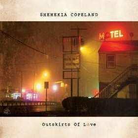 COPELAND, SHEMEKIA - OUTSKIRTS OF LOVE