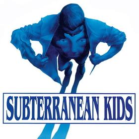 SUBTERRANEAN KIDS - HASTA EL FINAL -HQ-