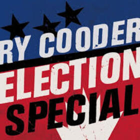COODER, RY - ELECTION SPECIAL