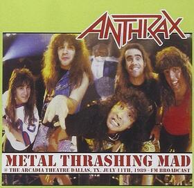 ANTHRAX - METAL THRASHING MAD - ARCADIA THEATRE 1989