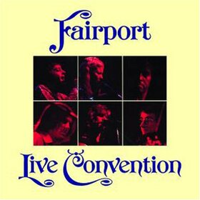 FAIRPORT CONVENTION - LIVE CONCENTION + 5
