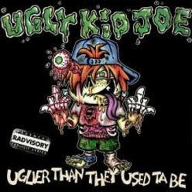 UGLY KID JOE - UGLIER AS THEY USED TA BE