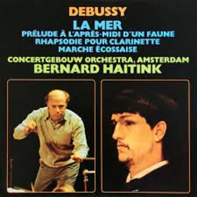 HAITINK, BERNARD - DEBUSSY - LA MER/PRELUDE A L'APRES-MIDI D'IN FAUNE