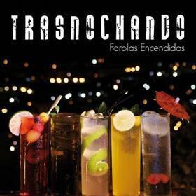 TRASNOCHANDO - FAROLAS ENCENDIDAS
