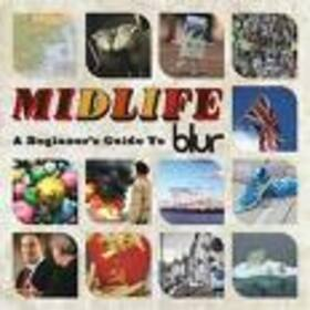 BLUR - MIDLIFE:A BEGINNERS GUIDE