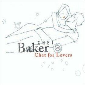 BAKER, CHET - CHET FOR LOVERS