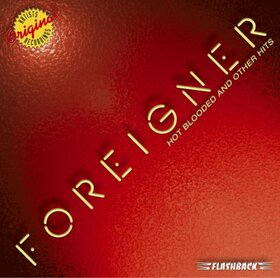 FOREIGNER - HOT BLOODED & OTHER HITS
