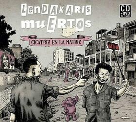 LENDAKARIS MUERTOS - CICATRIZ EN LA MATRIX + DVD