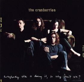 CRANBERRIES - EVERYBODY ELSE IS DOING IT, SO WHY CAN'T WE? -HQ-