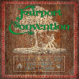 FAIRPORT CONVENTION - COME ALL YE-THE FIRST TEN YEARS =BOX=