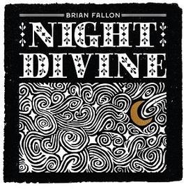 FALLON, BRIAN - NIGHT DIVINE -HQ-