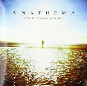 ANATHEMA - WE'RE HERE BECAUSE.. -HQ-