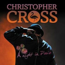 CROSS, CHRISTOPHER - A NIGHT IN PARIS -CD+DVD-