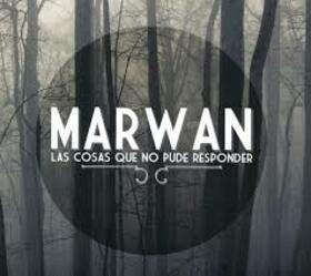 MARWAN - COSAS QUE NO PUDE RESPONDER