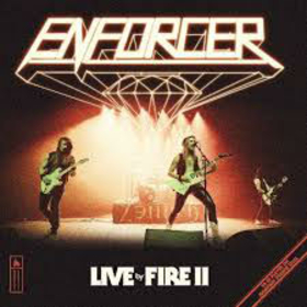 ENFORCER - LIVE BY FIRE II