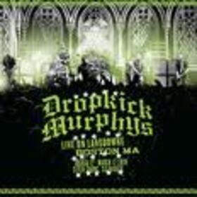 DROPKICK MURPHYS - LIVE ON LANDSDOWNE + DVD