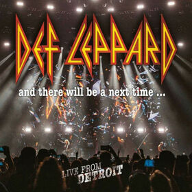 DEF LEPPARD - AND THERE WILL BE A NEXT TIME + CD