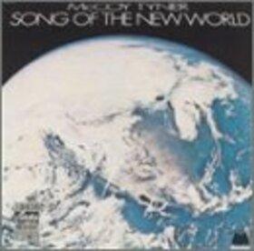 TYNER, MCCOY - SONG OF THE NEW WORLD