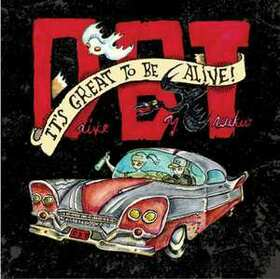 DRIVE BY TRUCKERS - IT'S GREAT TO BE ALIVE