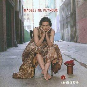 PEYROUX, MADELEINE - CARELESS LOVE